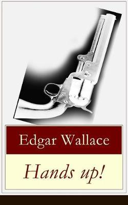 Hands up! by Edgar Wallace
