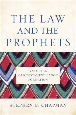 The Law and the Prophets by Stephen B. Chapman