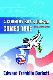 A Country Boy's Dream Comes True by Edward Franklin Burkett image