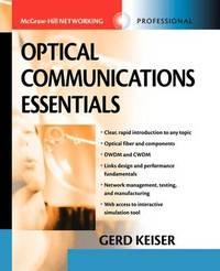 Optical Communications Essentials by Gerd Keiser