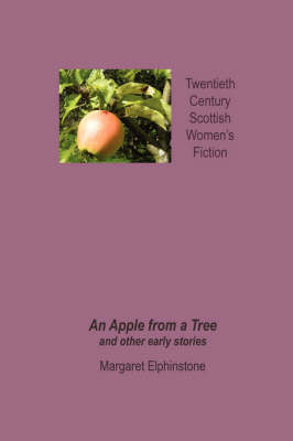 An Apple from a Tree and Other Early Stories by Margaret Elphinstone image