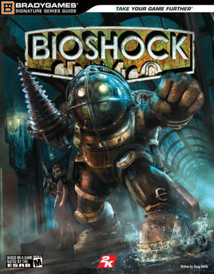 BioShock Signature Series Guide by Doug Walsh