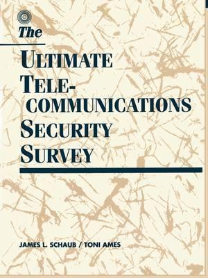 Ultimate Telecommunications Security Survey by James L. Schaub
