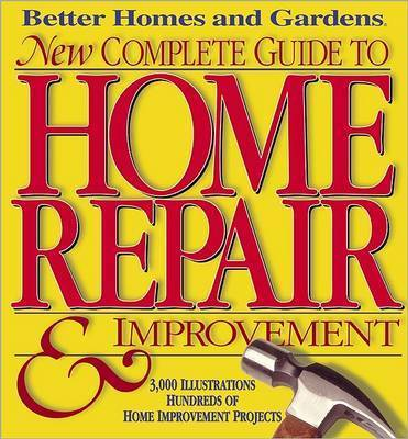 New Complete Guide to Home Repair by Better Homes & Gardens