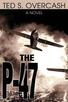 The P-47 by Ted Overcash