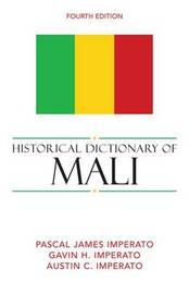 Historical Dictionary of Mali by Pascal James Imperato