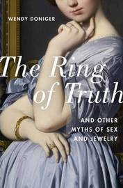 The Ring of Truth by Wendy Doniger