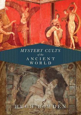 Mystery Cults of the Ancient World by Hugh Bowden image