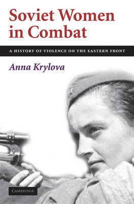 Soviet Women in Combat by Anna Krylova image