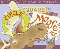 Circle, Square, Moose by Kelly L Bingham