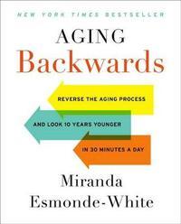 Aging Backwards by Miranda Esmonde-White