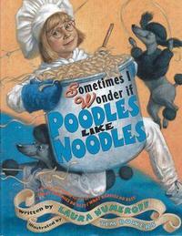 Sometimes I Wonder If Poodles Like Noodles by Laura Numeroff image
