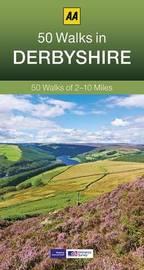 50 Walks in Derbyshire by AA Publishing
