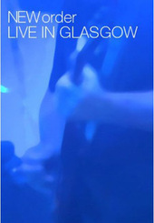 New Order - Live In Glasgow (2 Disc Set) on DVD