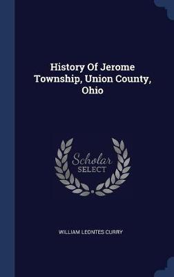 History of Jerome Township, Union County, Ohio by William Leontes Curry image