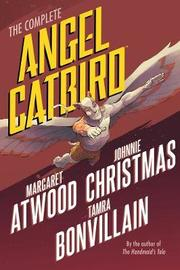 The Complete Angel Catbird by Margaret Atwood