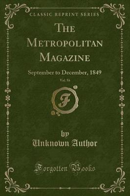 The Metropolitan Magazine, Vol. 56 by Unknown Author