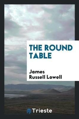 The Round Table by James Russell Lowell
