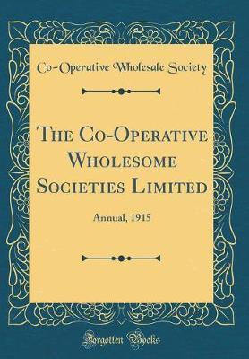 The Co-Operative Wholesome Societies Limited by Co-Operative Wholesale Society