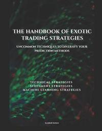The Handbook of Exotic Trading Strategies by Sofien Kaabar