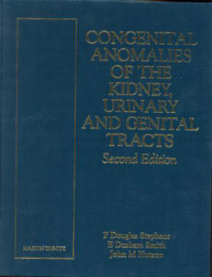 Congenital Anomalies of the Kidney, Urinary and Genital Tracts, Second Edition by F. Douglas Stephens