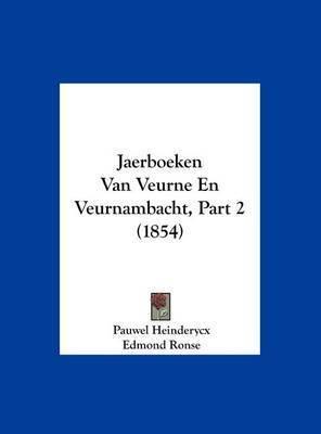Jaerboeken Van Veurne En Veurnambacht, Part 2 (1854) by Pauwel Heinderycx
