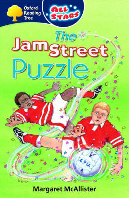 Oxford Reading Tree: All Stars: Pack 3: the Jam Street Puzzle by Margaret McAllister