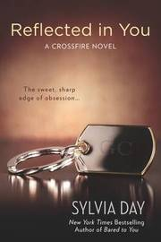 Reflected in You (A Crossfire Novel #2) by Sylvia Day