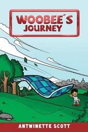 Woobee's Journey by Antwinette Scott