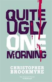 Quite Ugly One Morning by Christopher Brookmyre image