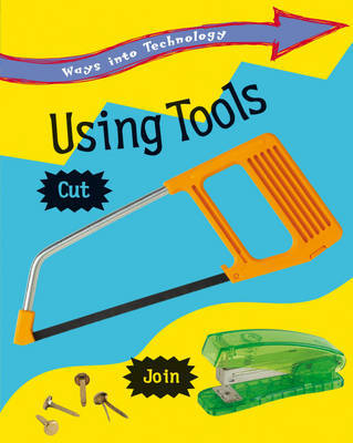 Ways into Technology: Using Tools by Claire Llewellyn image