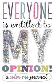 Everyone Is Entitled to My Opinion! by Make Believe Ideas, Ltd.