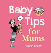Baby Tips for Mums by Simon Brett