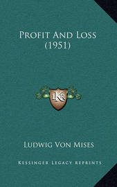Profit and Loss (1951) by Ludwig Von Mises