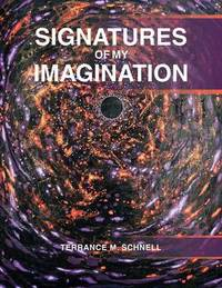 Signatures of My Imagination by TERRANCE M. SCHNELL
