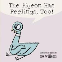 The Pigeon Has Feelings, Too! by Mo Willems image