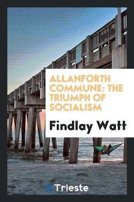 Allanforth Commune by Findlay Watt