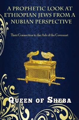 A Prophetic Look at Ethiopian Jews from a Nubian Perspective by Queen of Sheba image