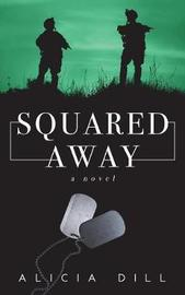 Squared Away by Alicia Dill