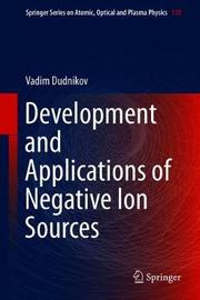 Development and Applications of Negative Ion Sources by Vadim Dudnikov image