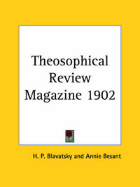 Theosophical Review Magazine (1902) by H.P. Blavatsky