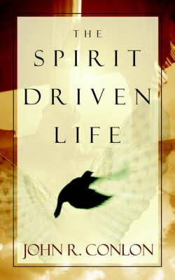 The Spirit Driven Life by John R Conlon image
