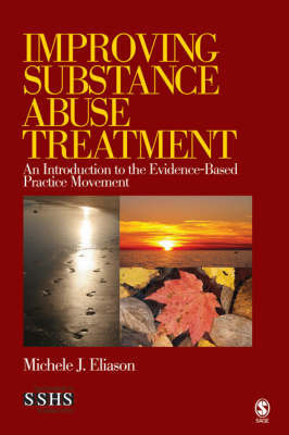 Improving Substance Abuse Treatment by Michele J. Eliason