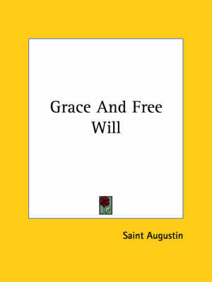Grace and Free Will by Saint Augustine
