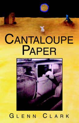 Cantaloupe Paper by Glenn Clark