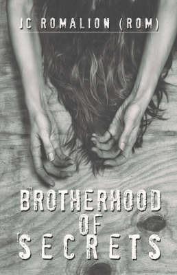 Brotherhood of Secrets by JC Romalion