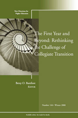 The First Year and Beyond: Rethinking the Challenge of Collegiate Transition