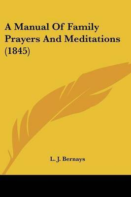 A Manual Of Family Prayers And Meditations (1845)