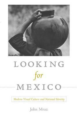 Looking for Mexico by John Mraz
