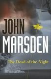 The Dead of the Night (Tomorrow Series #2) by John Marsden